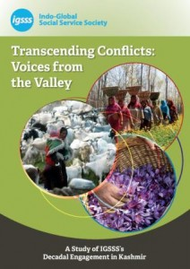Transcending Conflicts: Voices from the Valley – A Study of IGSSS's Decadel Engagement in Kashmir