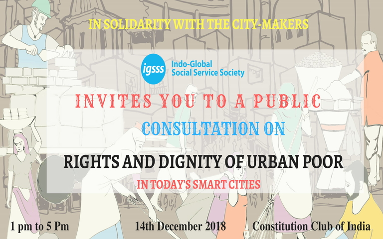 IGSSS Organised Public Consultation on Rights & Dignity of Urban Poor at Constitution Club of India